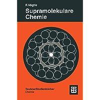 Supramolekulare Chemie: Eine Einführung (Teubner Studienbücher Chemie)