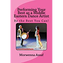 """Performing Your Best As A Middle Eastern Dance Artist: """"Be the Best You Can Be"""""""