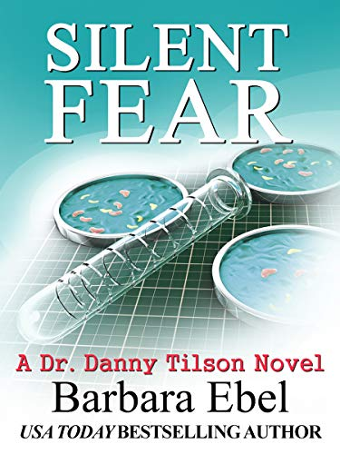 Silent Fear: a Medical Mystery (A Dr. Danny Tilson Novel Book 2) - http://medicalbooks.filipinodoctors.org