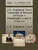 U.S. Supreme Court Transcript of Record Johnson v. Washington Loan & Trust Co