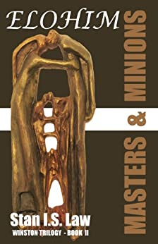 ELOHIM-Masters & Minions [Winston Trilogy Book Two, Sequel to One Just Man)] by [Law, Stan I.S. ]