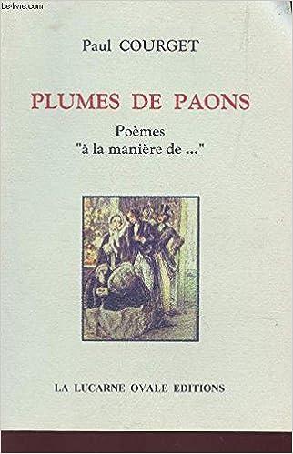 Plumes De Paons Pastiches Poemes A La Maniere De