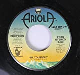 Eruption 45 RPM Be Yourself / I Can't Stand the Rain