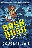 "Douglas Lain, ""Bash Bash Revolution"" (Night Shade Books, 2018)"