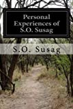 img - for Personal Experiences of S.O. Susag by S.O. Susag (2014-04-12) book / textbook / text book