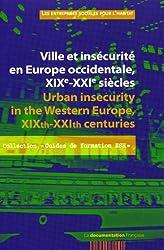 Ville et insécurité en Europe occidentale, XIXe-XXIe siècles : Edition bilingue français-anglais