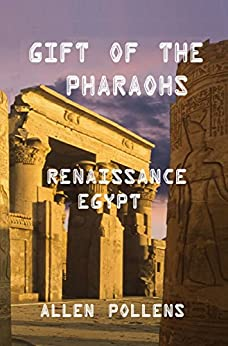Gift of the Pharaohs: Renaissance Egypt by [Pollens, Allen]