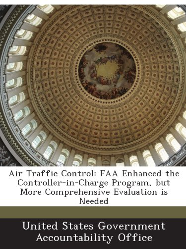 Air Traffic Control: FAA Enhanced the Controller-in-Charge Program, but More Comprehensive Evaluation is - Traffic Control Air Faa