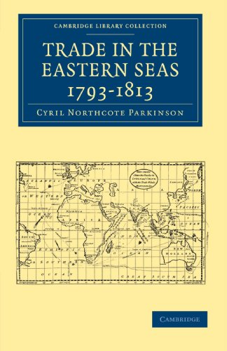 Trade in the Eastern Seas 1793-1813 (Cambridge Library Collection - South Asian History)