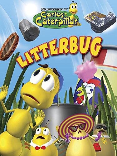 Carlos Caterpillar - Litterbug (Human Impact On The Environment For Kids)