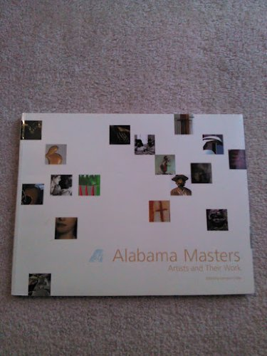 Alabama Masters: Artists and Their Work