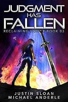 Judgment Has Fallen: A Kurtherian Gambit Series (Reclaiming Honor Book 3) by [Sloan, Justin, Anderle, Michael]