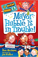 My Weirder School #6: Mayor Hubble Is in Trouble! Kindle Edition
