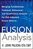 img - for Fusion Analysis: Merging Fundamental and Technical Analysis for Risk-Adjusted Excess Returns (Professional Finance & Investment) book / textbook / text book