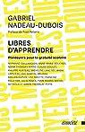 Libres d'apprendre - Plaidoyers pour la gratuité scolaire par Nadeau-Dubois