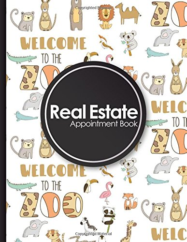 Read Online Real Estate Appointment Book: 7 Columns Appointment Maker, Appointment Tracker, Hourly Appointment Planner, Cute Zoo Animals Cover (Volume 69) pdf