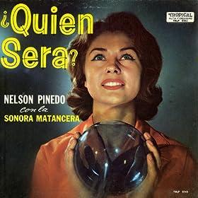 quien sera la sonora matancera nelson pinedo from the album quien sera
