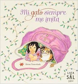 Mi Gato Siempre Me Imita (Spanish Edition): Kwon Yoon-Duck: 9788494178412: Amazon.com: Books