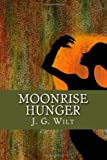 Moonrise Hunger, J. Wilt, 148235876X
