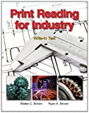 Print Reading for Industry: Write-in Text/ Large Prints for Use With Write-in Texts, Walter C. Brown, Ryan K. Brown, 1605253081