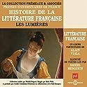 Les Lumières (Histoire de la littérature française 4) Speech by Alain Viala Narrated by Alain Viala, Daniel Mesguich