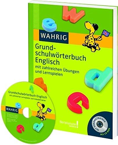 WAHRIG Grundschulwörterbuch Englisch: mit zahlreichen Übungen und Lernspielen