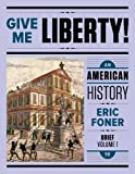 Books : Give Me Liberty!: An American History (Brief Fifth Edition) (Vol. Volume One)