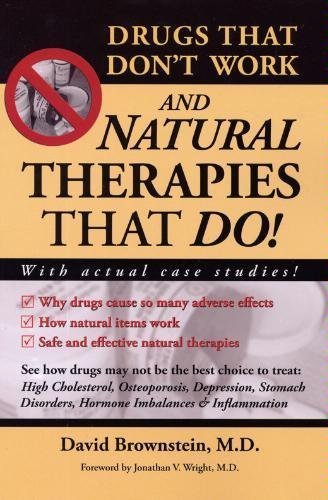 By David Brownstein M.D.: Drugs That Don't Work and Natural Therapies That Do! Second (2nd) Edition