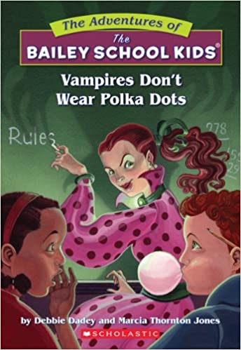 Vampires Don't Wear Polka Dots (The Adventures Of The Bailey School Kids):  Dadey, Debbie, Jones, Marcia T., Jones, Marcia Thornton, Gurney, John  Steven: 9780590434119: Amazon.com: Books