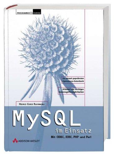 MySQL im Einsatz Mit ODBC, JCBC, PHP und Perl (Programmer's Choice)