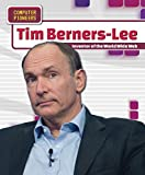 Tim Berners-Lee: Inventor of the World Wide Web