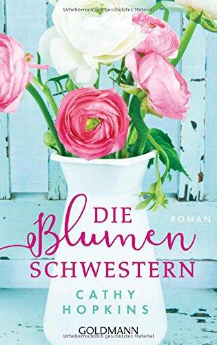 Die Blumenschwestern: Roman