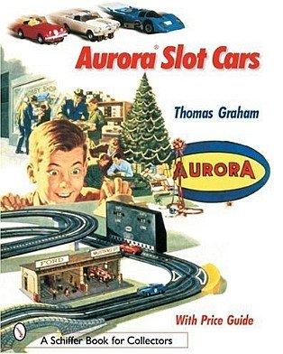 Aurora Slot Cars - Book for Collectors -  SCHIFFER BOOKS