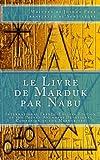 le Livre de Marduk par Nabu: International French-English Edition of the Pocket Anunnaki Devotional Companion of the Mardukites (French and English Edition)