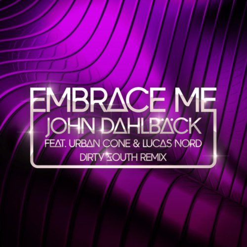 Embrace Me (Dirty South Remix)...