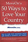 MoveOn's 50 Ways to Love Your Country, MoveOn.org, 193072229X