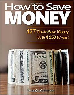 How to Save Money: 177 Tips to Save Money: Up To 4150