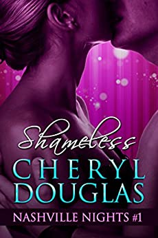 Shameless (Nashville Nights, #1) by [Douglas, Cheryl]