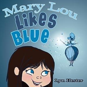 Mary Lou Likes Blue Audiobook