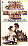 The Balance Wheel, Taylor Caldwell, 0515054127