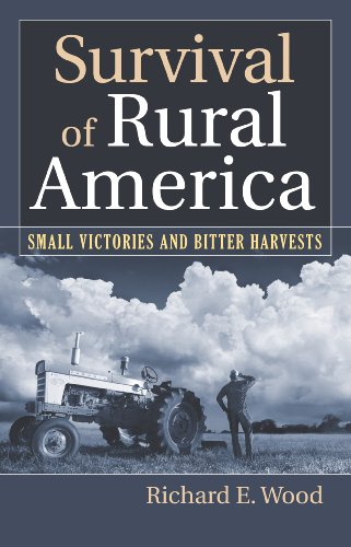 Richard Small Wood (Survival of Rural America: Small Victories and Bitter Harvests)