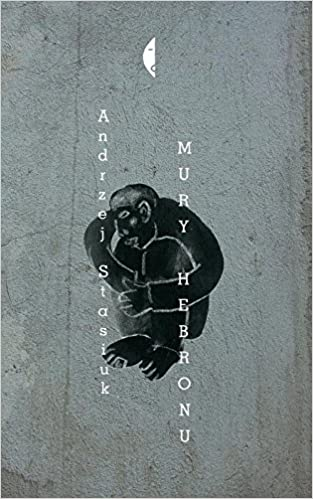Mury Hebronu Andrzej Stasiuk 9788380494015 Amazon Com Books