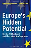 Europe's Hidden Potential : How the 'Old Continent' Could Turn into a New Superpower, Schwenker, Burkhard and Clark, Thomas, 1408192276