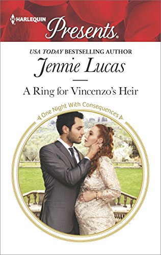 A Ring for Vincenzo's Heir (One Night With Consequences Book 3460) (A Broken Bone Heals Through The Process Of)