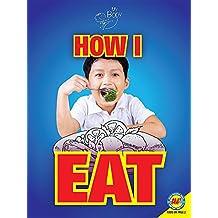 How I Eat (My Body)