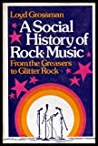 A Social History of Rock Music, Loyd Grossman, 0679506101