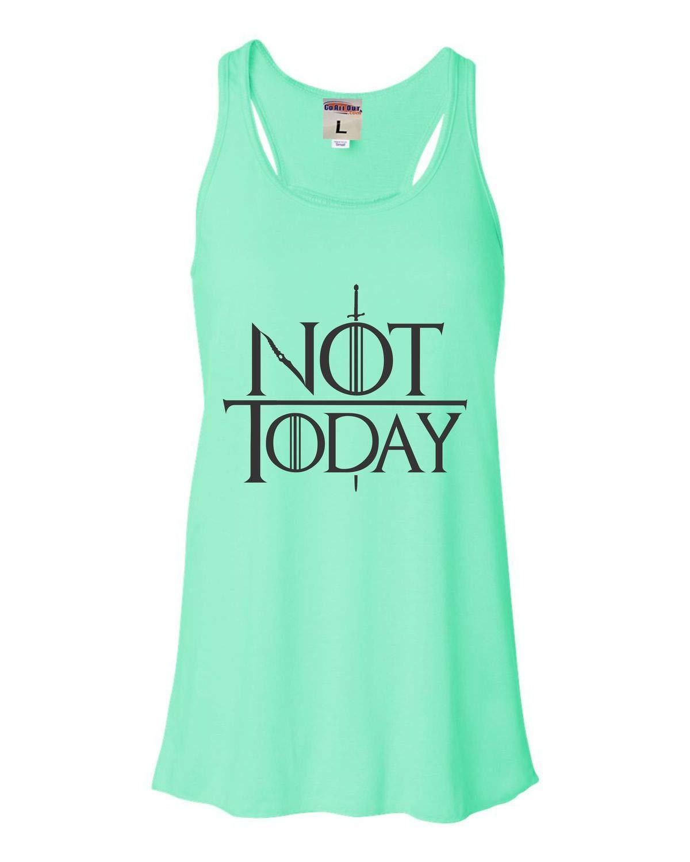 Not Today Flowy Racerback Tank Top T Shirt 2937