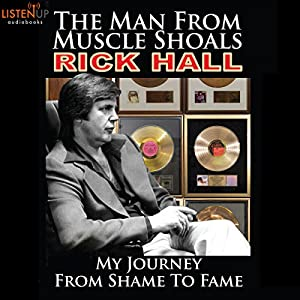 The Man from Muscle Shoals: My Journey from Shame to Fame Audiobook