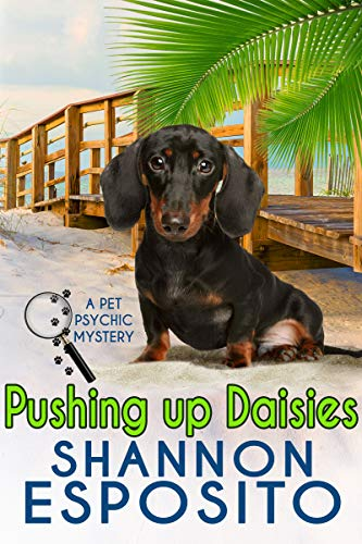 Pushing Up Daisies (A Pet Psychic Mystery Book 5) by [Esposito, Shannon]