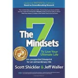 The 7 Mindsets To Live Your Ultimate Life: An Unexpected Blueprint for an Extraordinary Life